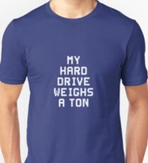 #MyHardDriveWeighsATon Unisex T-Shirt
