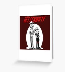 Morty Get Schwifty Quote Greeting Card