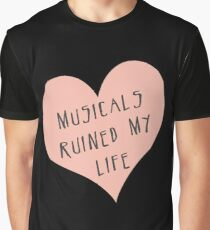 Musicals Ruined My Life Graphic T-Shirt
