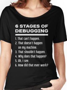 Six Stages of Debugging: White on Dark Design for Programmers Women's Relaxed Fit T-Shirt