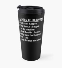 Six Stages of Debugging: White on Dark Design for Programmers Travel Mug