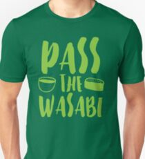 PASS THE WASABI Unisex T-Shirt