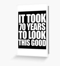Es hat 70 Jahre gedauert, um diese gute Geburtstagsparty zu sehen Grußkarte
