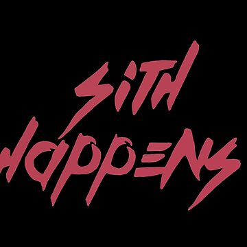 Sith happens by Goddard2Ant