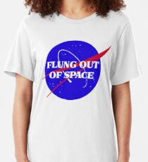 flung out of space Slim Fit T-Shirt