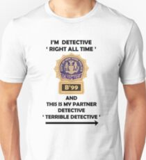 """I'm Detective """"Right All Time"""" Unisex T-Shirt"""