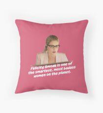 Felicity Smoak - Smartest Badass Throw Pillow