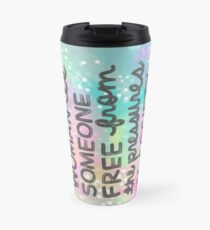 Inside Every Woman is Someone Free From the Pressures of Society to be Thin Travel Mug