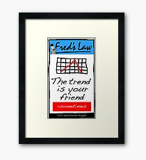 Fred's Law - The Trend Is Your Friend Framed Print