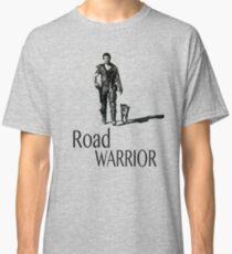 Road Warrior Classic T-Shirt