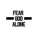 Fear God Alone by stillwater
