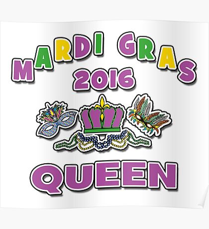 Mardi Gras Queen 2016 New Orleans NOLA 2016 Poster