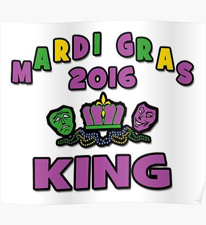 Mardi Gras King 2016 New Orleans NOLA 2016 Poster