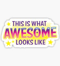 This is what awesome looks like Sticker