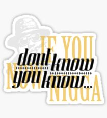 If you dont know now you know Sticker