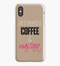 """All I Need is Coffee and Mascara."" Girly Typography iPhone Case"