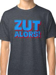 Zut alors! Classic T-Shirt