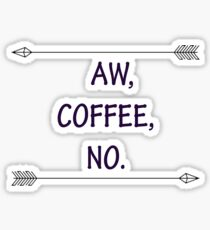 AW, COFFEE, NO. Sticker