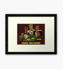 Choose your Russian  Framed Print