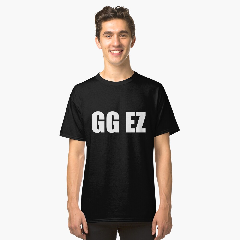 GG EZ ╰(✧∇✧╰) Classic T-Shirt Front