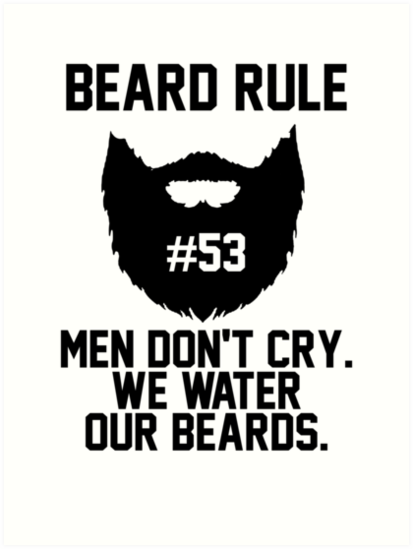 Beard Rule 53 Men Don\'t Cry We Water Our Beards\