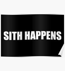 Sith Happens in white Poster