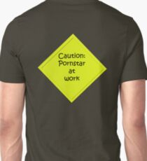 Caution : pornstar at work Unisex T-Shirt