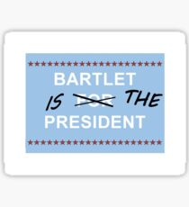 Bartlet is the President Sticker