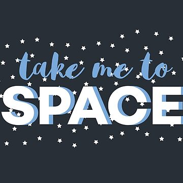 Take Me to Space by berryghost