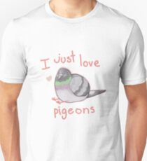 I just love pigeons Unisex T-Shirt