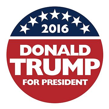 Donald Trump for president 2016 by CoolTees