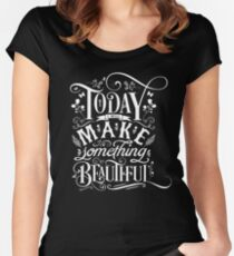 Today I Will Make Something Beautiful. Women's Fitted Scoop T-Shirt