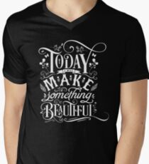 Today I Will Make Something Beautiful. Men's V-Neck T-Shirt