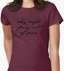 my angel, flung out of space Womens Fitted T-Shirt