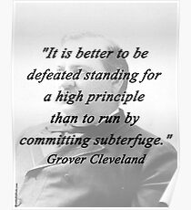 High Principle - Grover Cleveland Poster