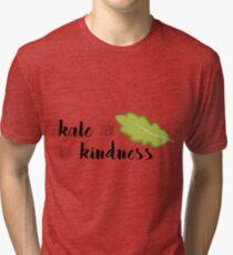 Kale Them With Kindness- Kale Tri-blend T-Shirt