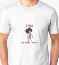 tina is my spirit animal T-Shirt