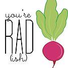 «¡Eres Rad! - Rábano» de SarGraphics