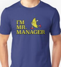 I'm Mr. Manager! Unisex T-Shirt