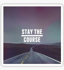 Stay the course, Motivation Sticker