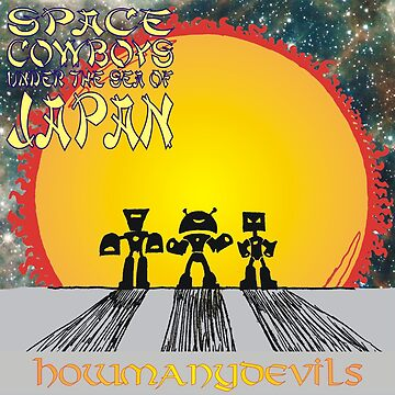 Space Cowboys Under The Sea Of Japan by HowManyDevils