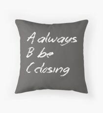Always Be Closing Chalkboard Throw Pillow