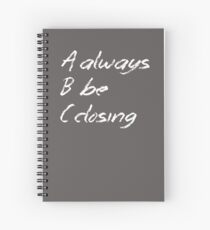 Always Be Closing Chalkboard Spiral Notebook