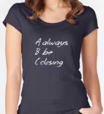 Always Be Closing Chalkboard Women's Fitted Scoop T-Shirt