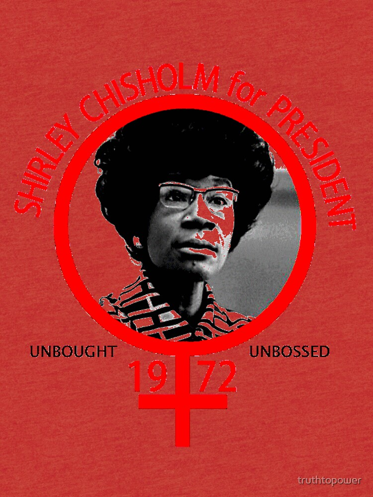 Shirley Chisholm For President by truthtopower