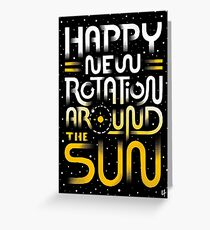 Happy New Rotation Around The Sun Greeting Card