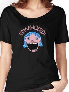 Ermahgerd! Women's Relaxed Fit T-Shirt