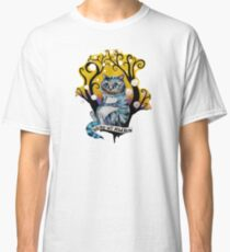 Cheshire Cat - We're All Mad Here Classic T-Shirt