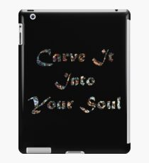 Carve it into Your Soul iPad Case/Skin