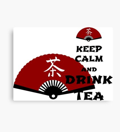 keep calm and drink tea - asia edition Leinwanddruck